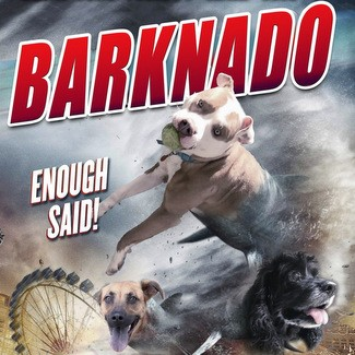 Barknado poster (like Sharknado with dogs)